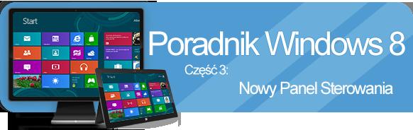 Poradnik Windows 8 - nowy Panel Sterowania
