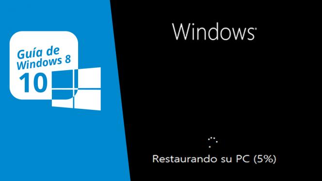 Guía de Windows 8 (10): Restaurar y Reinstalar Windows