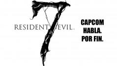 Capcom habla al fin sobre Resident Evil 7
