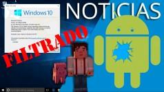 Android vuelve a estar en peligro, el último build de Windows 10 y el próximo juego de Minecraft