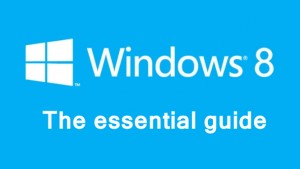 Essential guide to Windows 8