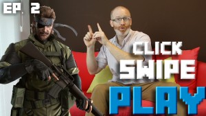 Metal Gear Solid V, Mad Max, and Lara Croft GO: let's Click-Swipe-Play