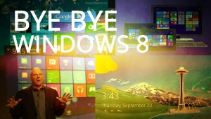 Bye bye Windows 8