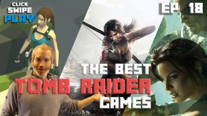 Three Lara Croft games to play before Rise of the Tomb Raider