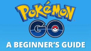 Pokémon Go - A Beginner's Guide