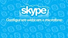 Skype, la guida passo per passo - Episodio 2: configurare webcam e microfono