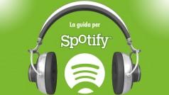 La guida per ascoltare musica su Spotify