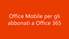 Office Mobile for Office 365 per Android disponibile in Italia