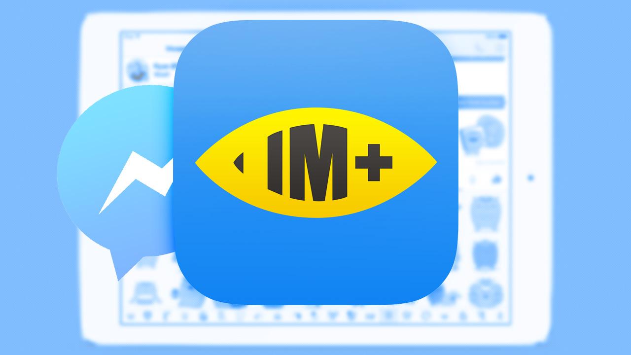 Stanco di Facebook Messenger? Prova IM+ per chattare su Facebook