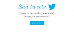 Sad Tweets: a ferramenta que resgata os tuítes que mereciam mais atenção