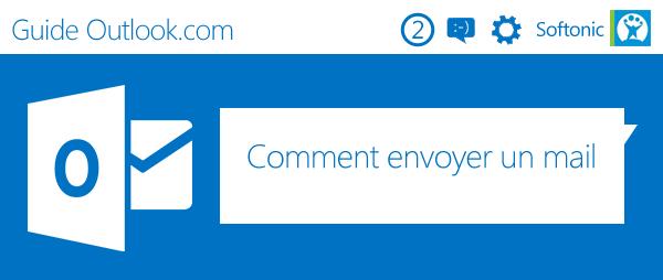 Guide Outlook Comment envoyer un mail