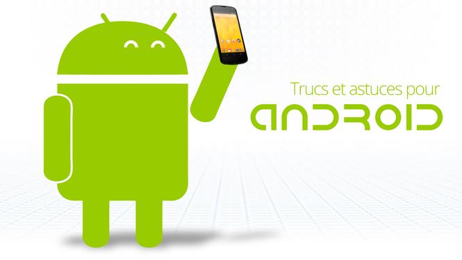 Astuces Android - vider le cache des applications