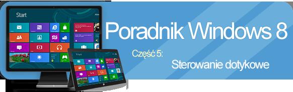 Poradnik Windows 8 sterowanie dotykowe
