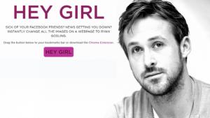 Hey Girl: dodatek do Chrome dla fanów i fanek Ryana Goslinga!