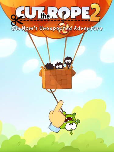 Cut The Rope 2 Om Nom's Unexpected Adventure