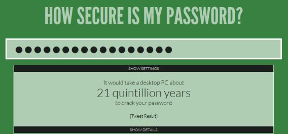 Le site web How Secure is My Password vous indique le temps qu'il faudrait pour décrypter votre mot de passe.