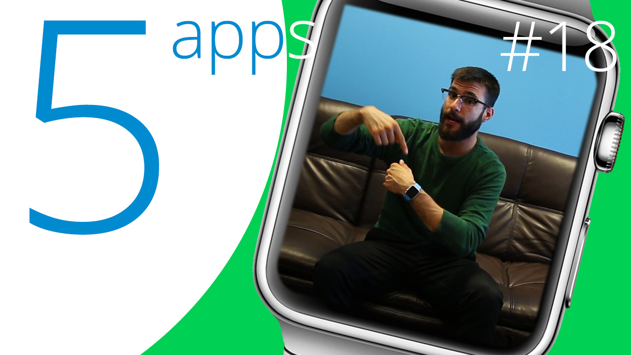 5 apps que debes probar este fin de semana, especial Apple Watch