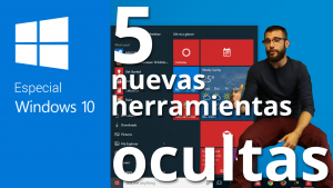 5 herramientas escondidas de Windows 10 que quizá no conozcas