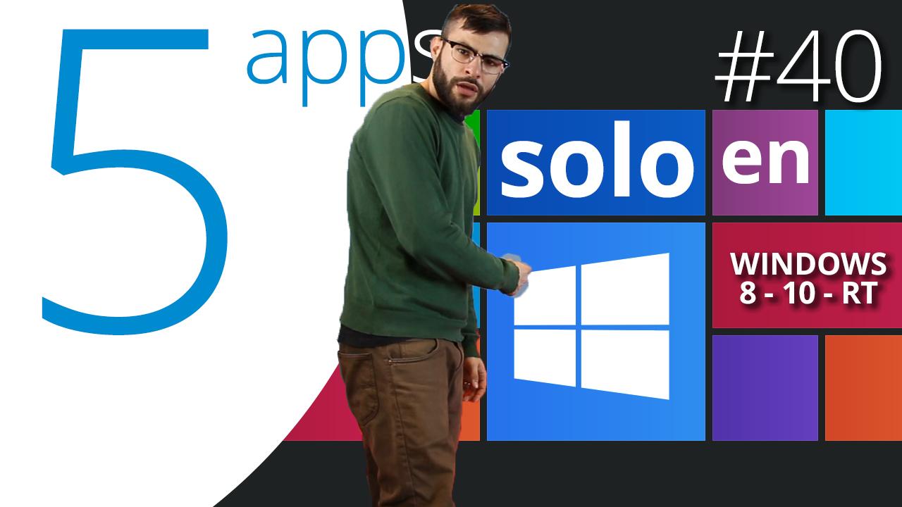 Las 5 apps exclusivas para Windows 10 que deberías haber descargado ya