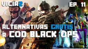 Vicia2: Las mejores alternativas gratis a Call of Duty Black Ops 3