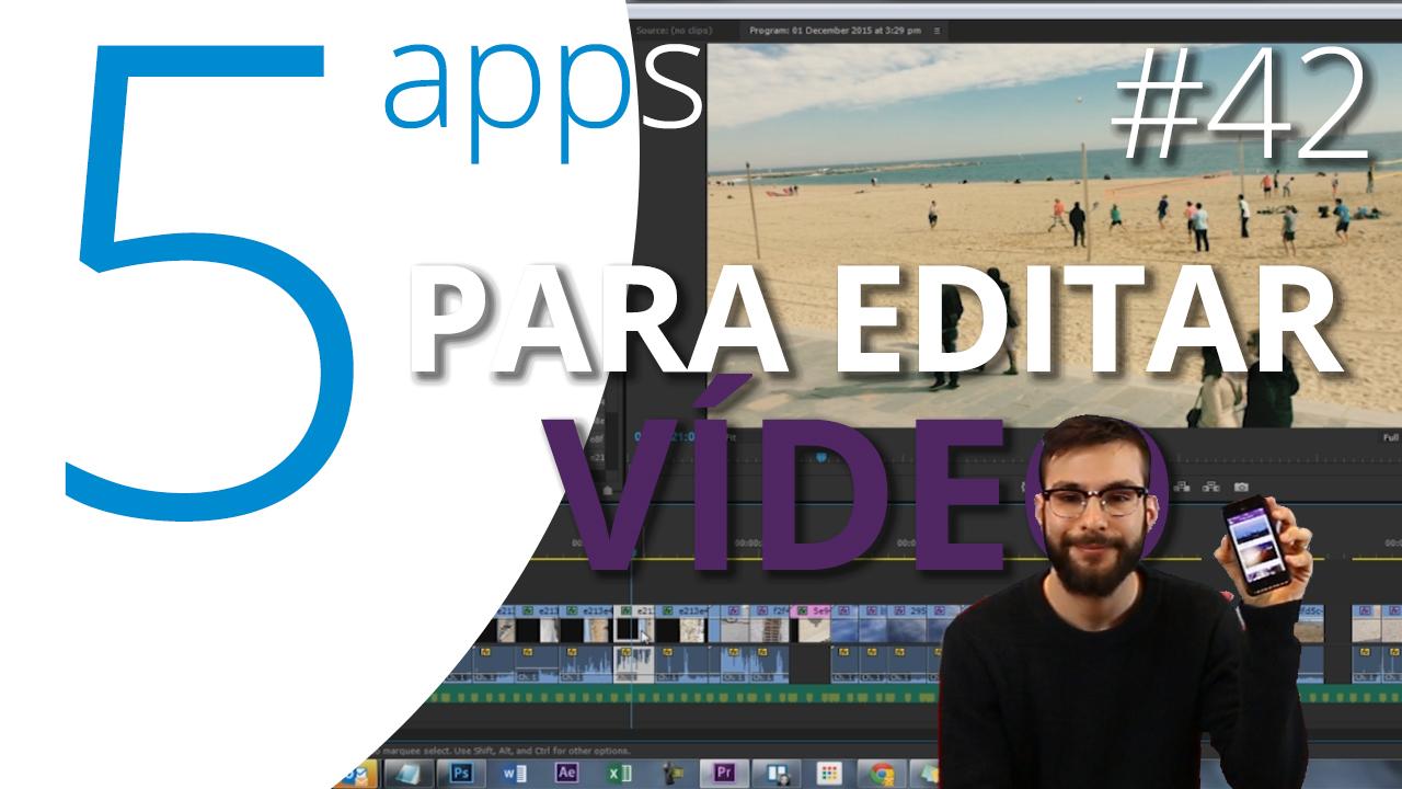 Las 5 mejores apps para editar tus vídeos