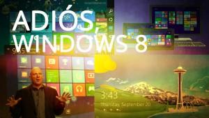 Adiós a Windows 8