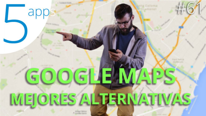 ES BEST ALTERNATIVES TO GOOGLE MAPS
