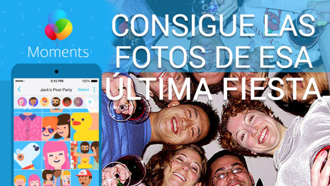 CONSIGUE FOTOS moments facebook