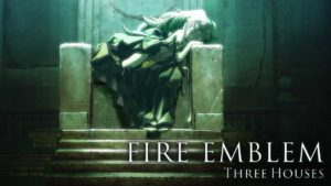 Avance Fire Emblem: Three Houses para Nintendo Switch