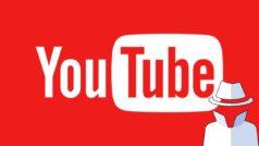 Cómo ver vídeos de incógnito en Youtube
