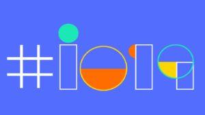 Todo lo que necesitas saber sobre Google I/O 2019