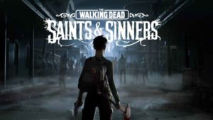 Análisis de The Walking Dead Saints & Sinners: El primer juego VR imprescindible de este 2020