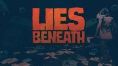 Análisis de Lies Beneath: Un genial survival horror con estilo comiquero