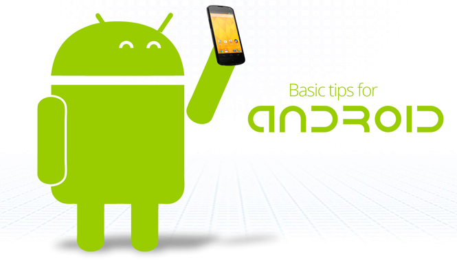 Basic tips for Android