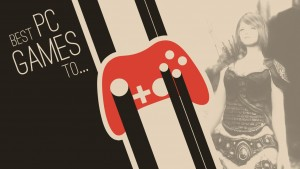 Series: The best PC games for…