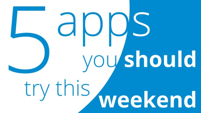 Five Apps to Try This Weekend - April 3rd 2015 (kind of)