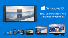 Final verdict: Should you upgrade to Windows 10?