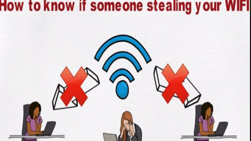 How Do I Know if Someone Is Stealing my Wi-Fi Connection?