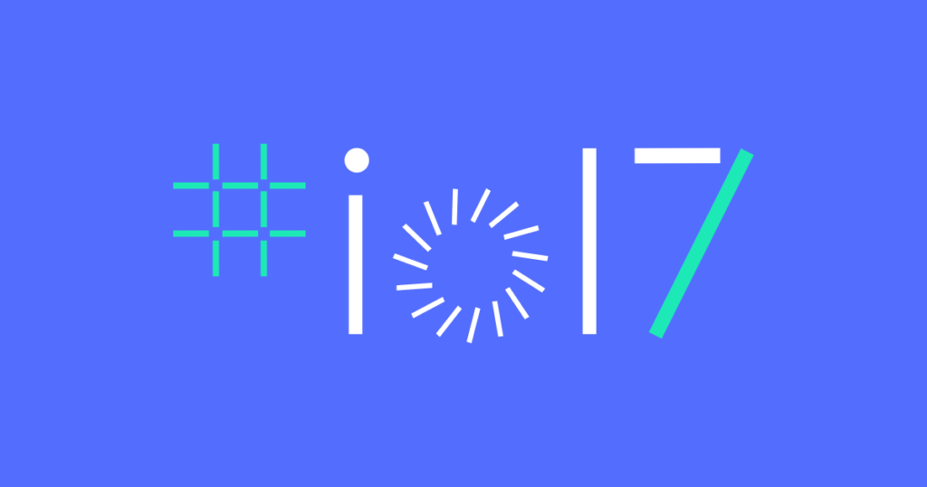 The Highlights from Day 1 at Google I/O 2017