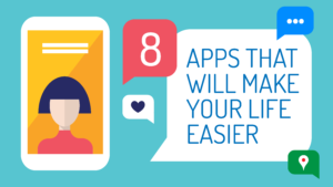 Apps That Will Make Your Life Easier