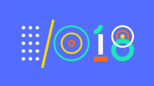 Google I/O 2018: The biggest news stories about Android, Maps, Photos, Assistant, and more