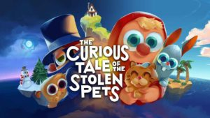 Análisis de The Curious Tale of the Stolen Pets: Un inmersivo regreso a nuestra infancia