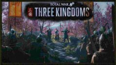 Total War: Three Kingdoms – Complete beginner's guide
