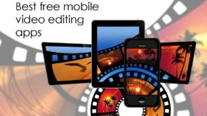 The best free video editing mobile apps from 2019