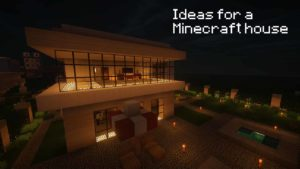 Ideas for a Minecraft house