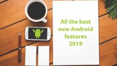 All the best new features your Android mobile got in 2019