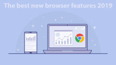 All the best new features your web browser got in 2019