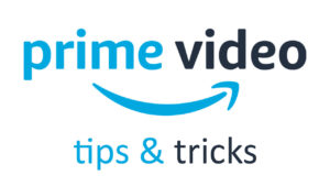 How to get the most out of your Amazon Prime Video subscription