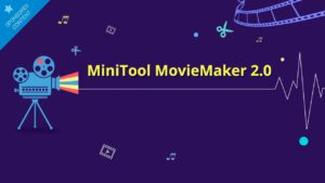 Super-powerful MiniTool MovieMaker is now free!