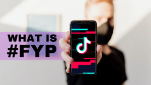 "What Does ""FYP"" Mean On TikTok?"